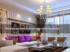 Biến không gian phòng khách sang trọng với ánh sáng đèn điện