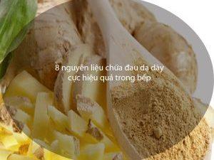 8 nguyên liệu chữa đau dạ dày cực hiệu quả trong bếp mà ít người biết đến