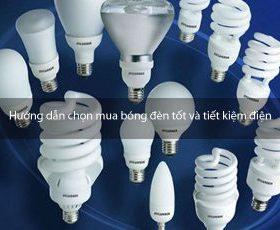 Hướng dẫn chọn mua bóng đèn tốt và tiết kiệm điện